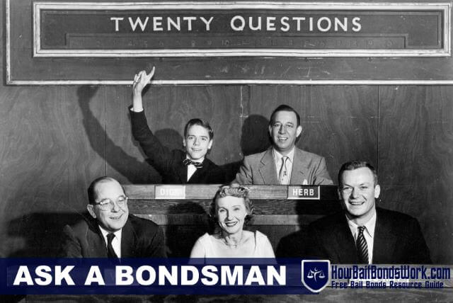 Ask a Bondsman https://howbailbondswork.com/ask-a-bondsman
