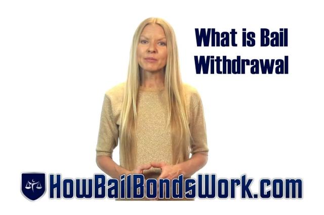 Bail Bond Withdrawal http://HowBailBondsWork.com