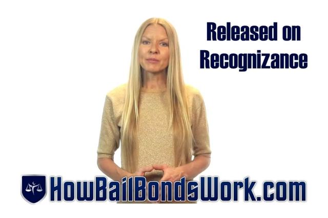 Released on Recognizance Bond ROR http://HowBailBondsWork.com